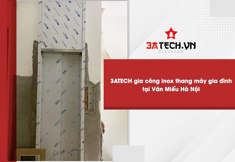 3ATECH - Lắp đặt inox thang máy gia đình tại Văn Miếu